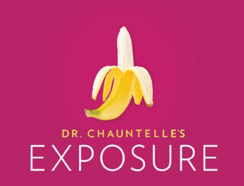Episode 128 – Dr. Chauntelle's Exposure