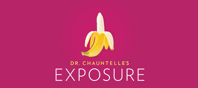 Episode 128 – Dr. Chauntelle's Exposure
